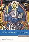 Atlas historique de la Catalogne : La culture comme destin par Dorel-Ferré