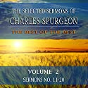 The Selected Sermons of Charles Spurgeon, Volume 2: Sermons 11-20 Audiobook by Charles Spurgeon Narrated by Wayne Edwards
