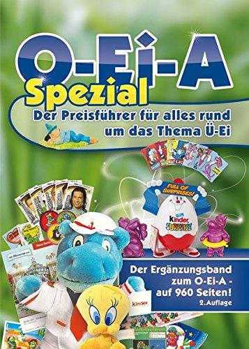 O-Ei-A Spezial - Der Preisführer für alles rund um das Thema Ü-Ei