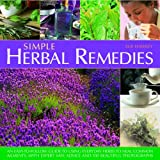 img - for Simple Herbal Remedies: An easy-to-follow guide to using everyday herbs to heal common ailments, with expert safe advice and 150 colour photographs book / textbook / text book