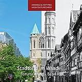Stadtbild im Wandel - Braunschweig - Band II (Arnhold & Kotyrba Architekturführer)