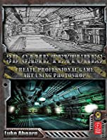 3D Game Textures: Create Professional Game Art Using Photoshop Front Cover