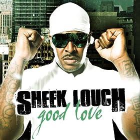Amazon.com: Good Love: Sheek Louch: MP3 Downloads