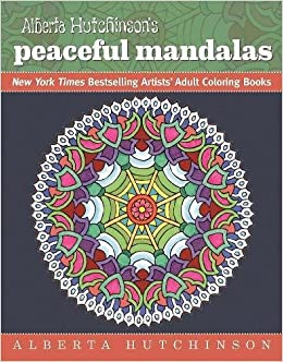 Alberta Hutchinsons Peaceful Mandalas New York Times Bestselling Artists Adult Coloring Books Hutchinson 9781944686000 Amazon