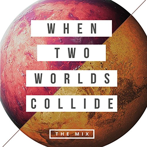 The Mix: When Two Worlds Collide