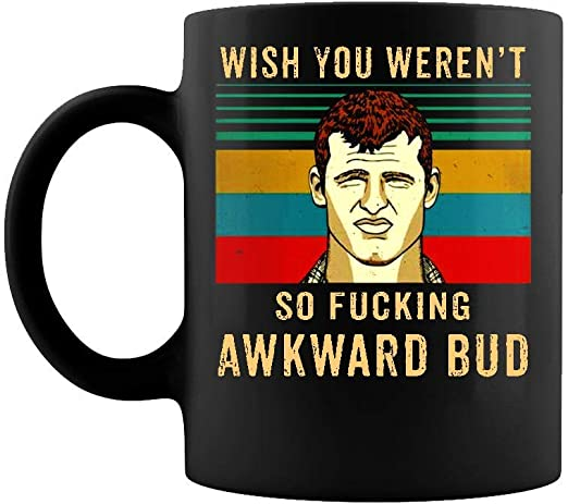 Amazon.com: Wish You Wernot So Fucking Awkward Bud Vintage ...