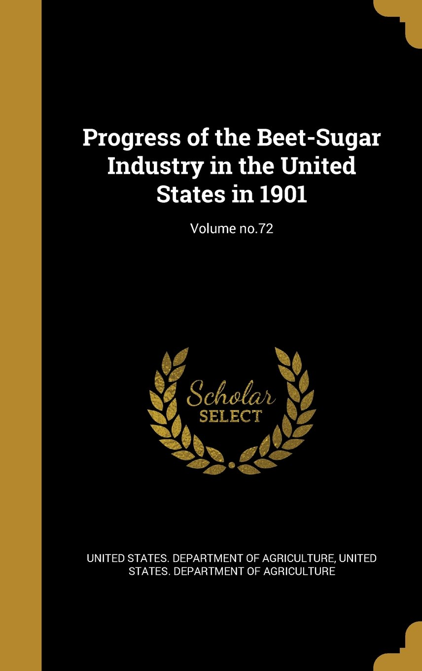 Progress of the Beet-Sugar Industry in the United States in 1901; Volume No.72 pdf