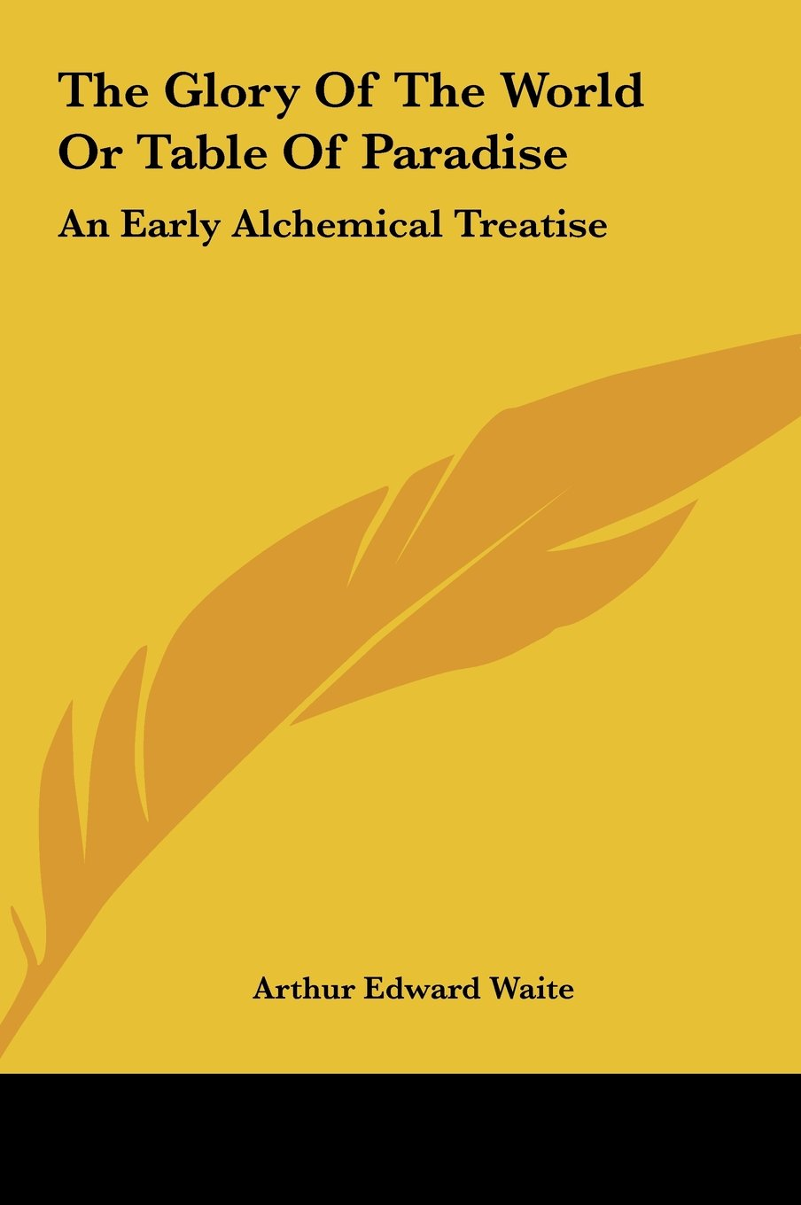 Read Online The Glory Of The World Or Table Of Paradise: An Early Alchemical Treatise pdf epub
