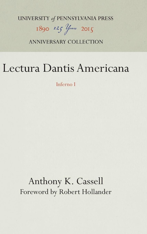 Lectura Dantis Americana: Inferno I (V.1): Anthony K. Cassell, Robert Hollander: 9780812281767: Amazon.com: Books