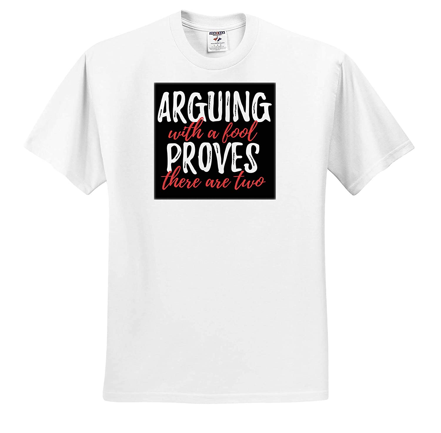 Quotes and Sayings Adult T-Shirt XL 3dRose Anne Marie Baugh ts/_319260 Arguing with A Fool Proves There are Two
