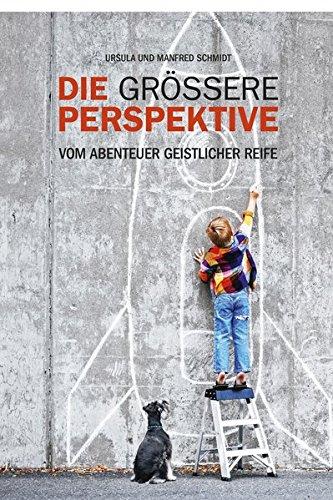 Die grössere Perspektive: Vom AbentuerGeistlicher Reife