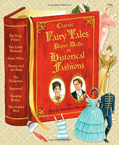 Classic Fairy Tales Paper Dolls in Historical Fashions