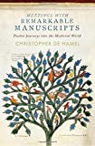 img - for Meetings with Remarkable Manuscripts: Twelve Journeys into the Medieval World book / textbook / text book