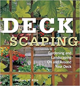 Around Your Deck: Barbara W. Ellis: 9781580174084: Amazon.com: Books