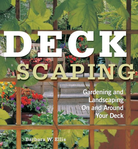 Cheap  Deckscaping: Gardening and Landscaping On and Around Your Deck