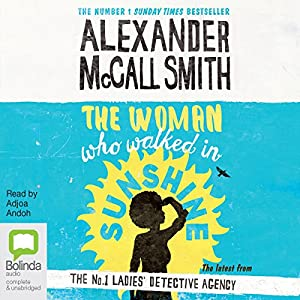 The Woman Who Walked in Sunshine: No. 1 Ladies' Detective Agency, Book 16 Audiobook