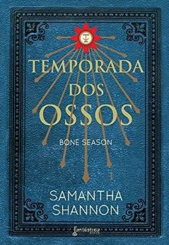 Temporada dos ossos (Bone season Livro 1) por [Shannon, Samantha]