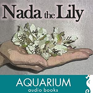 Nada the Lily Audiobook