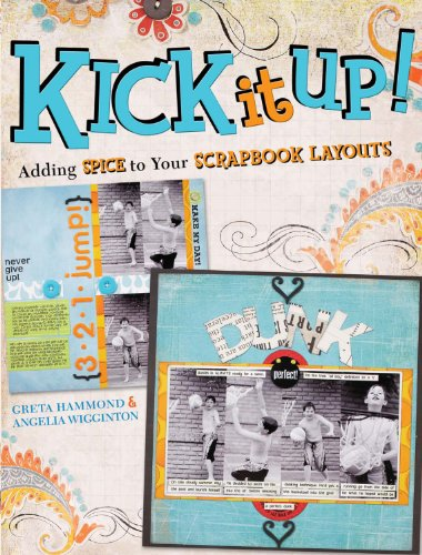 Kick It Up!: Adding Spice to Your Scrapbook ()