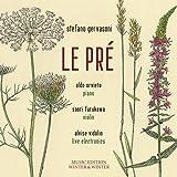 Le Pre - Chamber Works : Piano, Violin & Live Electronics
