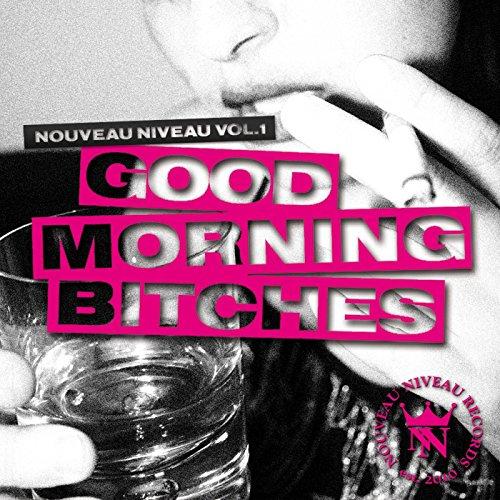 Amazon.com: Nouveau Niveau, Vol. 1 - Good Morning Bitches: Various