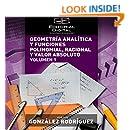 Geometría analítica y funciones polinomial, racional y valor absoluto. Volumen 1 (Spanish Edition)