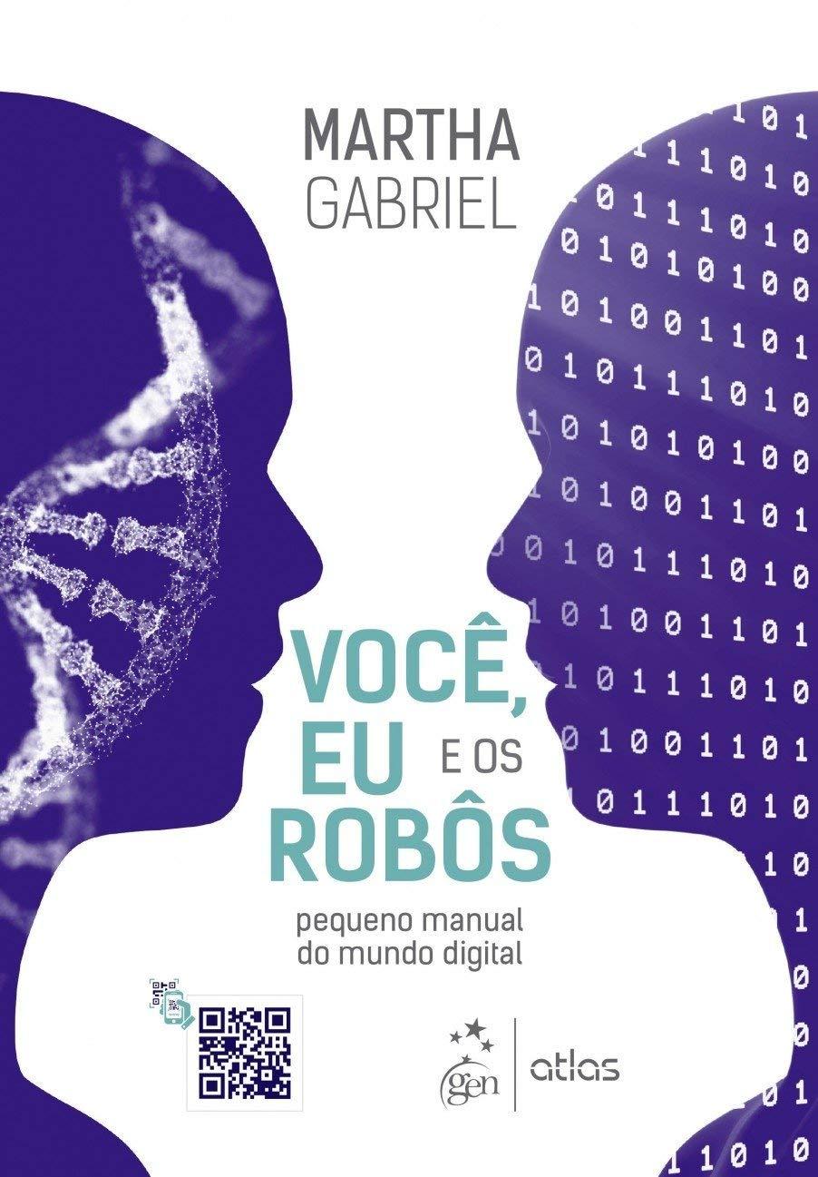 Você, eu e os robôs: Pequeno manual do mundo digital