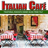 Italian Café: Traditional Romantic Dinner Music from Italy