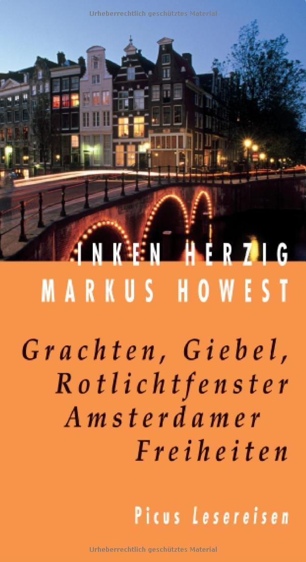 Grachten, Giebel, Rotlichtfenster. Amsterdamer Freiheiten (Picus Lesereisen)