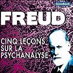 Cinq conférences sur la psychanalyse | Sigmund Freud