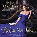 The Rogue Not Taken: Scandal & Scoundrel, Book 1 Audiobook by Sarah MacLean Narrated by Justine Eyre