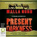 Present Darkness Hörbuch von Malla Nunn Gesprochen von: Rupert Degas
