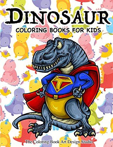 Pdf Travel Dinosaur Coloring Books for Kids: Dinosaur Coloring Books for Kids 3-8, 6-8, Toddlers, Boys Best Birthday Gifts (Dinosaur Coloring Book Gift)