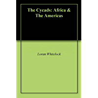 The Cycads: Africa & The Americas