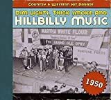 Dim Lights, Thick Smoke & Hillbilly Music: Country & Western Hit Parade 1950