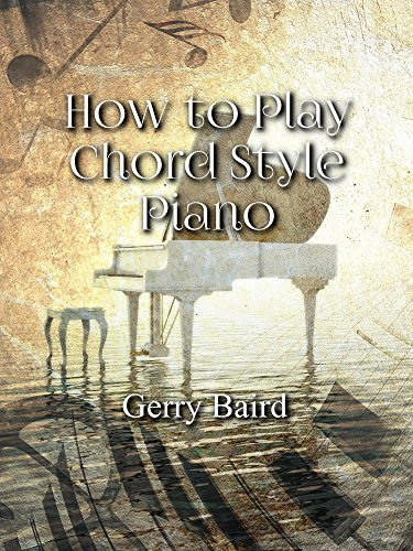 How To Play Chord Style Piano Kindle Edition By Gerry Baird Arts