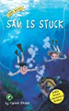 Sam Is Stuck: Decodable Chapter Book (The Kents' Quest)