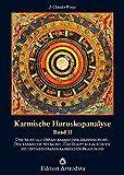 Karmische Horoskopanalyse, Bd.2, Der Mond als Gefäß karmischer Erinnerungen. Der karmische Neumond. Das Skript als Ausdruck neu entscheidbarer karmischer (Edition Astrodata)