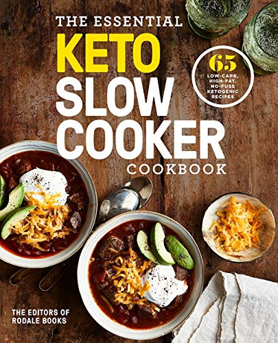 The Essential Keto Slow Cooker Cookbook: 65 Low-Carb, High-Fat, No-Fuss Ketogenic Recipes: A Keto Diet Cookbook