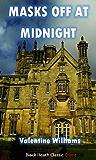 Masks Off at Midnight: A Trevor Dene Mystery (Black Heath Classic Crime)