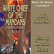 White Chief of the Mandans | Loren Robinson