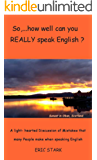 So,...how well can you REALLY speak English? (English Edition)