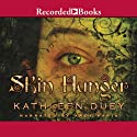 Skin Hunger: A Resurrection of Magic, Book 1 Audiobook by Kathleen Duey Narrated by Andy Paris