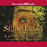 Skin Hunger: A Resurrection of Magic, Book 1 | Kathleen Duey