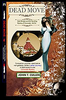 Dead Move: Kate Morgan and the Haunting Mystery of Coronado: Victorian Gaslight True Crime and Ghost Legend (nonfiction analysis) - 125th Anniversary 1892-2007 by [Cullen, John T.]