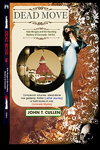 Dead Move: Kate Morgan and the Haunting Mystery of Coronado: Victorian Gaslight True Crime and Ghost Legend (nonfiction analysis) - 125th Anniversary 1892-2007