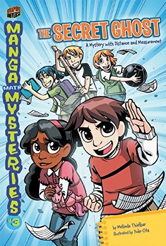 Manga Math Mysteries 3: The Secret Ghost: a Mystery With Distance and Measurement
