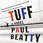 Tuff: A Novel | Paul Beatty