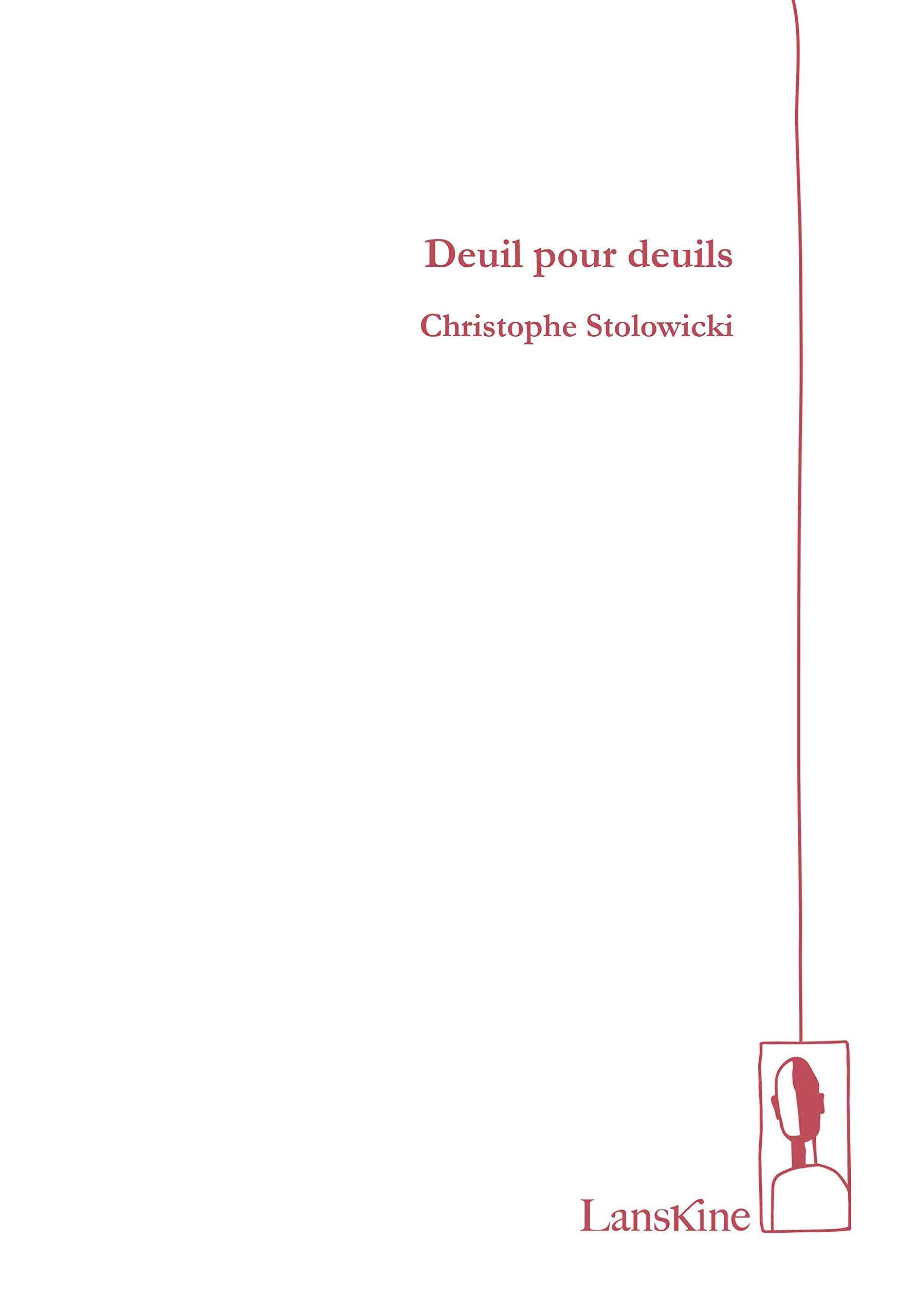 """Résultat de recherche d'images pour """"DEUIL POUR DEUIL Christophe STOLOWICKI lanskine editions"""""""