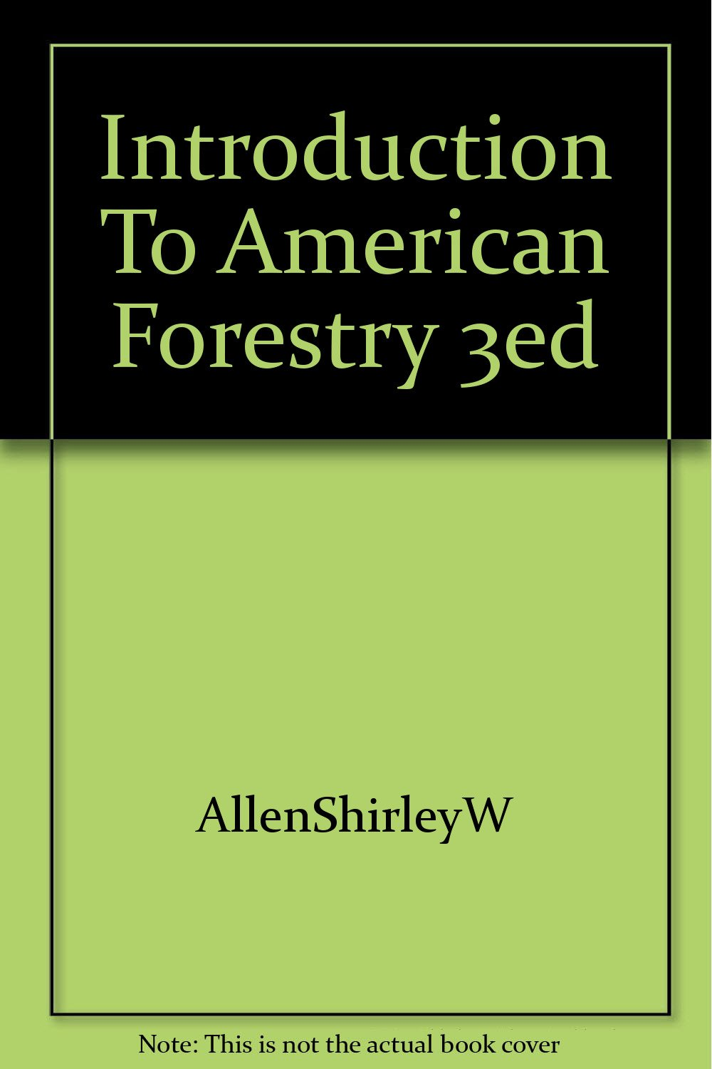 Introduction To American Forestry 3ed: Shirley W Allen: 9781122184380:  Amazon.com: Books